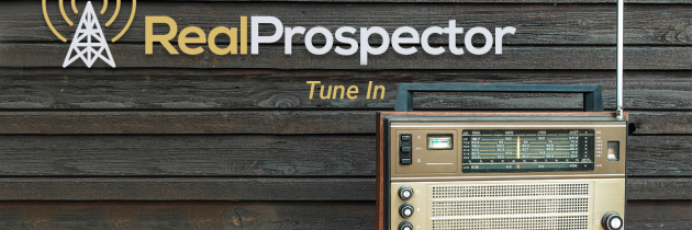Welcome to the First Real Prospector Radio Show!